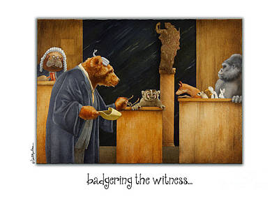 Lawyer Painting - Badgering The Witness... by Will Bullas