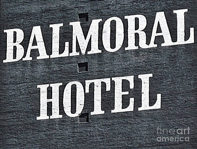 Photograph - Balmoral Hotel Sign by Ethna Gillespie