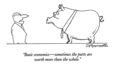 Basic Economics - Sometimes The Parts Are Worth Art Print by Charles Barsotti