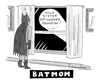 Super Heroes Drawing - Batmom -- Batman Looks Out At A Signal That Says by Danny Shanahan