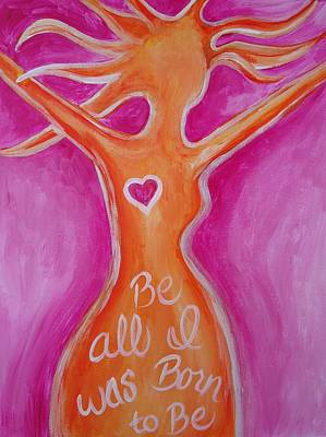Painting - Be All I Was Born To Be by Leslie Manley