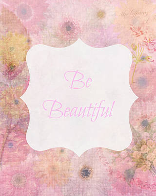 Inspirational Digital Art - Be Beautiful Daisies by Inspired Arts