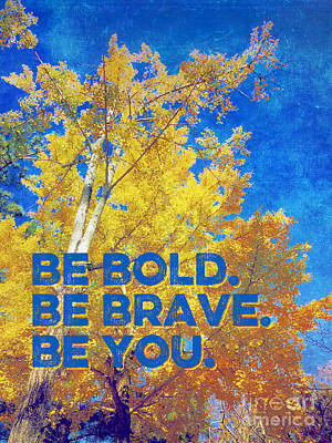 Be Bold Be Brave Be You Blazing Ginkgo Tree Art Print