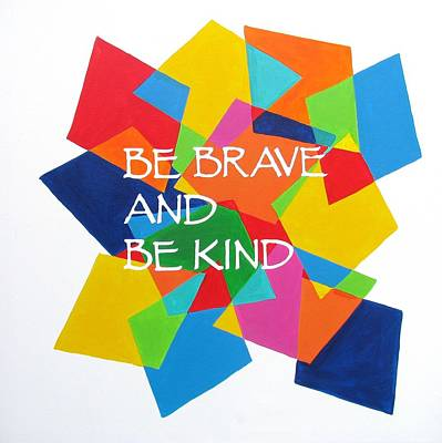 Be Brave And Be Kind Original by Kelly Simpson