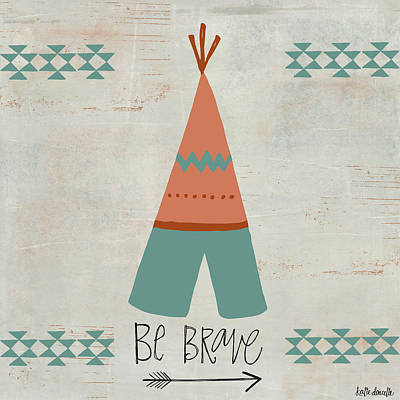 Be Brave Print by Katie Doucette