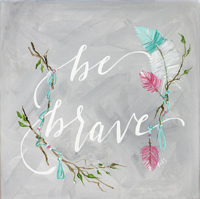 Hand Signs Painting - Be Brave by Molly Susan Strong