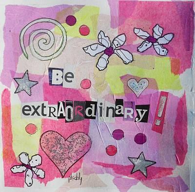 Be Extraordinary Art Print