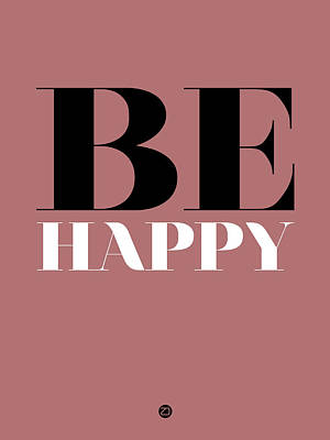 Inspirational Mixed Media - Be Happy Poster 2 by Naxart Studio