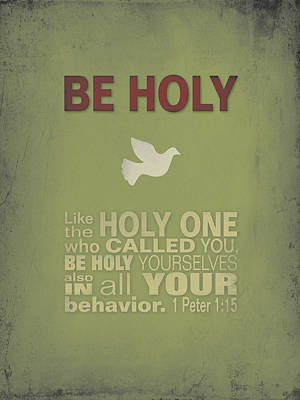 Be Holy Art Print by Larry Bohlin