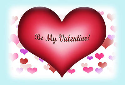 Be My Valentine Digital Art - Be My Valentine by Brian Wallace