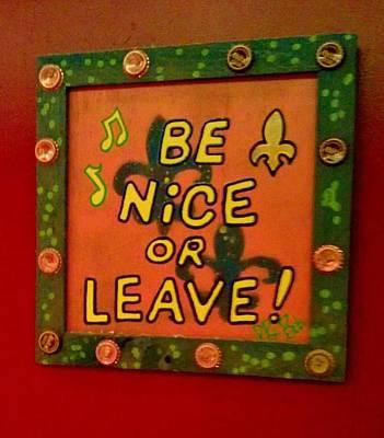 Be Nice Or Leave Art Print by Deborah Lacoste