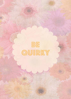 Be Quirky Print by Inspired Arts
