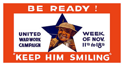 Wwi Mixed Media - Be Ready - Keep Him Smiling by War Is Hell Store