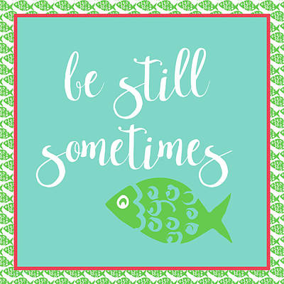 Coastal Quote Wall Art - Painting - Be Still Fish by Pamela J. Wingard