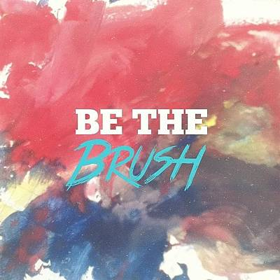 Brush Photograph - Be The Brush! #be #brush #paint by Pablo Elias