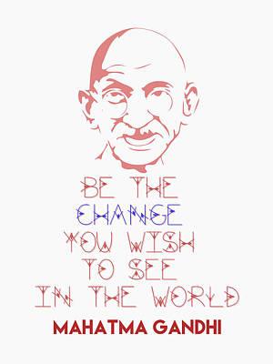 Digital Art - Be The Change - Mahatma Gandhi Minimalist Quotation Poster by Celestial Images