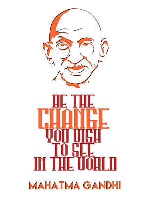 Digital Art - Be The Change - Mahatma Gandhi Minimalist Quotation Poster V2 by Celestial Images