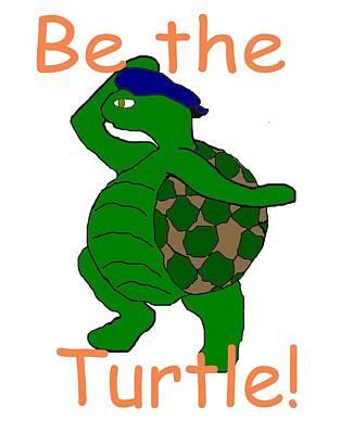 Be The Turtle Art Print by Pharris Art