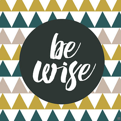 Wall Art - Painting - Be Wise by Aubree Perrenoud