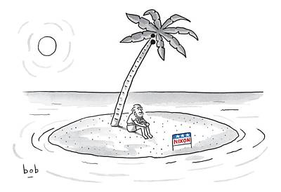 Nixon Drawing - Bearded Man Sits On A Deserted Island. A Campaign by Bob Eckstein