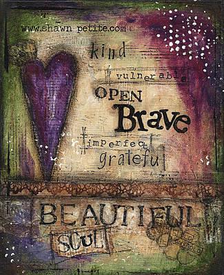 Brave Mixed Media - Beautiful Soul by Shawn Petite