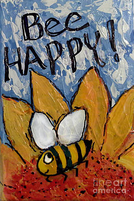 Painting - Bee Happy by Audrey Peaty
