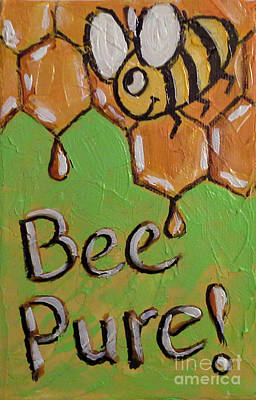 Painting - Bee Pure by Audrey Peaty
