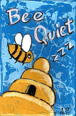 Painting - Bee Quiet by Audrey Peaty