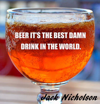 Jack Nicholson Photograph - Beer Quote By Jack Nicholson by David Lee Thompson