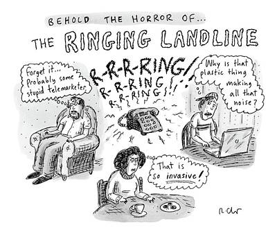 Horror Drawing - Behold The Horror Of... The Ringing Landline by Roz Chast
