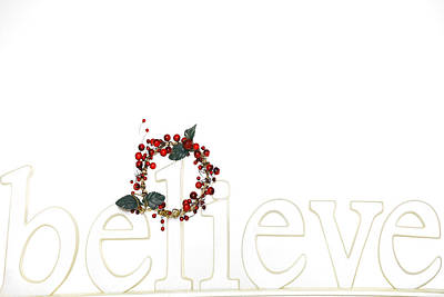 Photograph - Believe - Holiday Image Art by Jo Ann Tomaselli