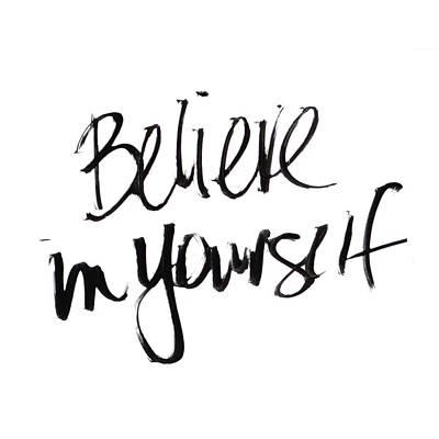 Believe Digital Art - Believe In Yourself by Sd Graphics Studio