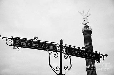 Berlin Victory Column Siegessule Behind Roadsigns For Strasse Des 17 Juni And Grosser Stern Berlin Germany Art Print by Joe Fox