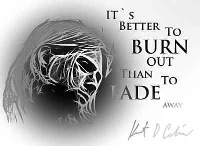 Kurt Cobain Painting - Better To Burn Out by Steve K