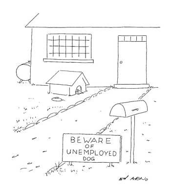 Suburban Drawing - Beware Of Unemployed Dog by Ed Arno