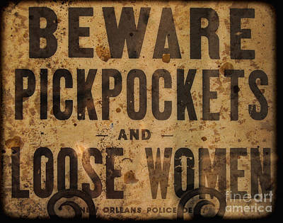 Beware Pickpockets And Loose Women Art Print by Kathleen K Parker