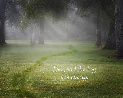 Positive Thinking Photograph - Beyond The Fog Lies Clarity by Bill Wakeley