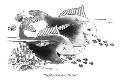 'big Fish Eat Little Fish.' I Like That Art Print