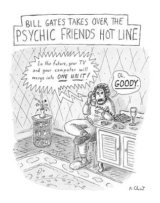 Bill Gates Takes Over The Psychic Friends Hotline Art Print by Roz Chast
