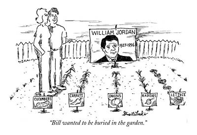 Jordan Drawing - Bill Wanted To Be Buried In The Garden by Stuart Leeds