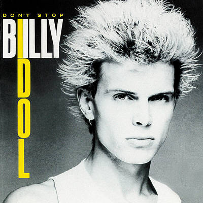 Billy Idol - Don't Stop 1981 Art Print by Epic Rights