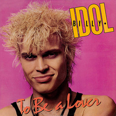 Billy Idol - To Be A Lover 1986 Art Print by Epic Rights