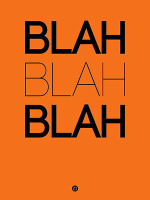 Blah Blah Blah Orange Poster Art Print by Naxart Studio