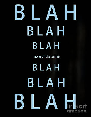Photograph - Blah Blah Blah - Word Digital Art by Ella Kaye Dickey