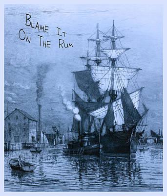 Historic Schooner Photograph - Blame It On The Rum Schooner by John Stephens