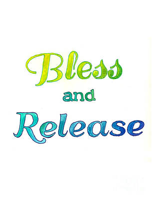 Painting - Bless And Release by Whitney Morton