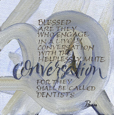 Blessed Dentist Print by Judy Dodds