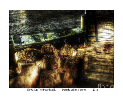 Unsolved Photograph - Blood On The Boardwalk by Donald Yenson