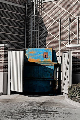 Photograph - Blue Dumpster by Paulette B Wright