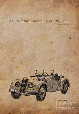 Old Car Drawing - Bmw And Robin Williams Quote by Pablo Franchi